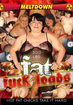 Fat Fuck Loads